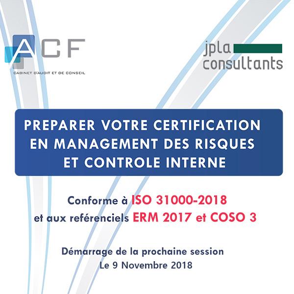 CERTIFICATION EN MANAGEMENT DES RISQUES ET CONTROLE INTERNE : Conforme à la norme ISO 31 000 et aux référentiels COSO 3 et ERM 2017