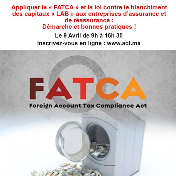 Appliquer la « FATCA » et la loi contre le blanchiment des capitaux « LAB » aux entreprises d'assurance et de réassurance : Démarche et bonnes pratiques !