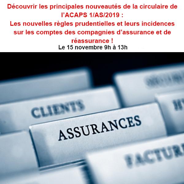 Découvrir les principales nouveautés de la circulaire de l'ACAPS 1/AS/2019 : Les nouvelles règles prudentielles et leurs incidences sur les comptes des compagnies d'assurance et de réassurance !