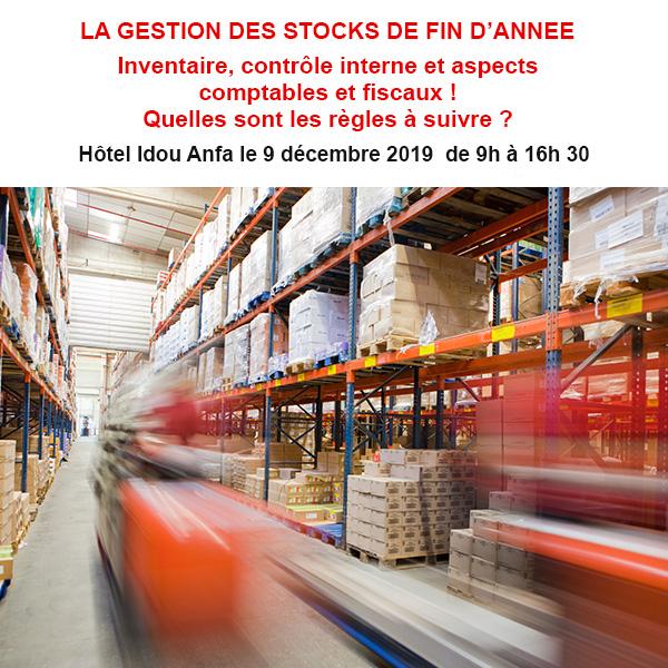 LA GESTION DES STOCKS DE FIN D'ANNEE Inventaire, contrôle interne et aspects comptables et fiscaux ! Quelles sont les règles à suivre ?