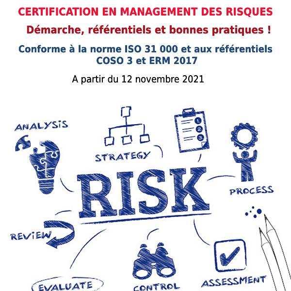CERTIFICATION EN MANAGEMENT DES RISQUES Démarche, référentiels et bonnes pratiques ! Conforme à la norme ISO 31 000 et aux référentiels COSO 3 et ERM 2017