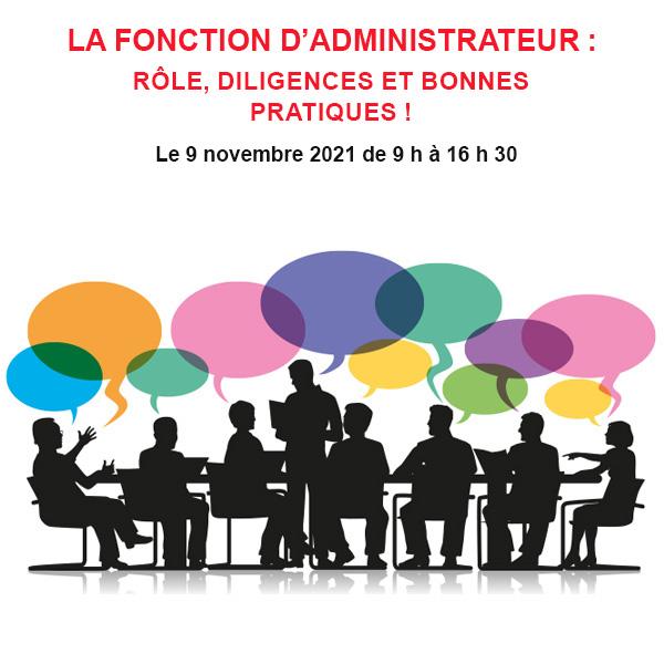LA FONCTION D'ADMINISTRATEUR : Rôle, diligences et bonnes pratiques !